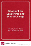 Spotlight on Leadership and School Change