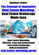 The Concept of Real Estate Matching  Brokerage Made Easy