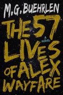 The 57 Lives of Alex Wayfare Pdf/ePub eBook