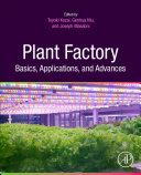 Plant Factory Basics, Applications and Advances