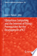 Ubiquitous Computing and the Internet of Things: Prerequisites for the Development of ICT