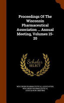 Proceedings Of The Wisconsin Pharmaceutical Association Annual Meeting