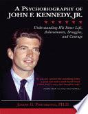 A Psychobiography of John F  Kennedy  Jr