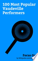 Focus On  100 Most Popular Vaudeville Performers Book