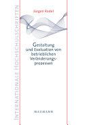 Gestaltung und Evaluation von betrieblichen Veränderungsprozessen