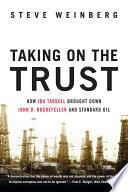 Taking on the Trust  The Epic Battle of Ida Tarbell and John D  Rockefeller