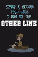 Sorry i Missed Your Call i was on the Other Line Book PDF