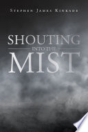 Shouting into the Mist