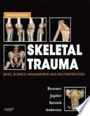 """Skeletal Trauma"" by Bruce D. Browner, Jesse B. Jupiter, Christian Krettek, Paul A Anderson"