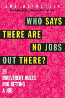 Who Says There Are No Jobs Out There  Book PDF
