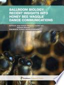 Ballroom Biology  Recent Insights into Honey Bee Waggle Dance Communications