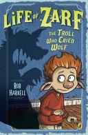 Life of Zarf: The Troll Who Cried Wolf [Pdf/ePub] eBook