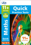 11+ Maths Quick Practice Tests Age 10-11 for the CEM Assessment tests (Letts 11+ Success)