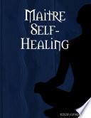 Maitre Self Healing