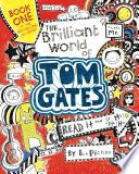 The Brilliant World of Tom Gates (Book #1)