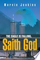 The Eagle Is Falling  Saith God Book
