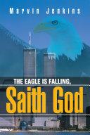 The Eagle Is Falling  Saith God
