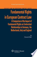 Fundamental Rights in European Contract Law  : A Comparison of the Impact of Fundamental Rights on Contractual Relationships in Germany, the Netherlands, Italy and England