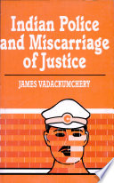 Indian Police and Miscarriage of Justice