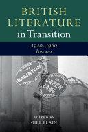British Literature in Transition, 1940-1960: Postwar