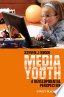 """Media and Youth: A Developmental Perspective"" by Steven J. Kirsh"