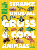 Pdf Animal Planet Strange, Unusual, Gross & Cool Animals