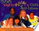 200 Ways To Raise A Girl S Self Esteem