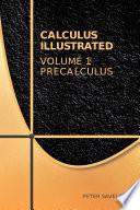 Calculus Illustrated  Volume 1  Precalculus Book