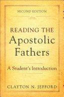 Reading the Apostolic Fathers