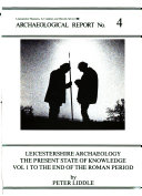 Leicestershire Archaeology  To the end of the Roman period