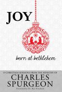 Joy Born At Bethlehem: 19 Christmas Sermons from the Ministry of Charles Spurgeon Pdf/ePub eBook