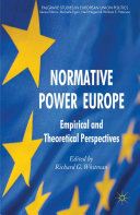 Normative Power Europe: Empirical and Theoretical Perspectives