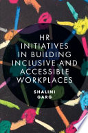HR Initiatives in Building Inclusive and Accessible Workplaces