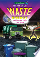 How You Can Use Waste Energy to Heat and Light Your Home  and Who s Already Using It