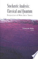 Stochastic Analysis: Classical and Quantum