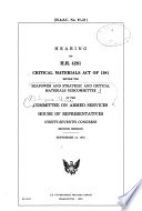 Hearing On H R 4281 Critical Materials Act Of 1981 Before The Seapower And Strategic And Critical Materials Subcommittee Of The Committee On Armed Services House Of Representatives Ninety Seventh Congress Second Session September 13 1982 Book PDF
