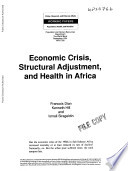 Economic Crisis, Structural Adjustment, and Health in Africa  , Volume 766