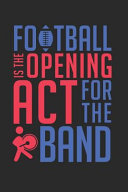 Pdf Football Is the Opening ACT for the Band