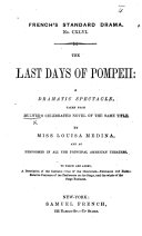 The Last Days of Pompeii: a Dramatic Spectacle, Taken from Bulwer's Celebrated Novel of the Same Title, Etc