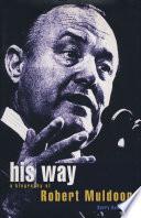 His Way A Biography Of Robert Muldoon