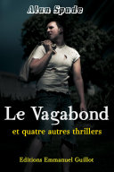 Le vagabond et quatre autres thrillers