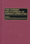 The Feminist Encyclopedia of German Literature
