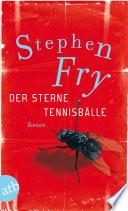 Der Sterne Tennisbälle  : Roman