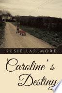Caroline  S Destiny