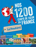 Nos 1200 coups de coeur du Routard FRANCE