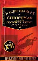 The Adventures of Rabbit and Marley in Christmas Town NYC Book