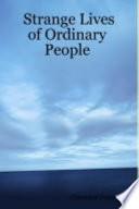 Strange Lives of Ordinary People