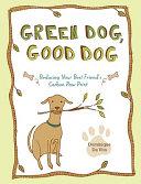 Green Dog  Good Dog