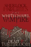 Pdf Sherlock Holmes and the Whitechapel Vampire
