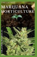 The Latest Marijuana Horticulture Book PDF